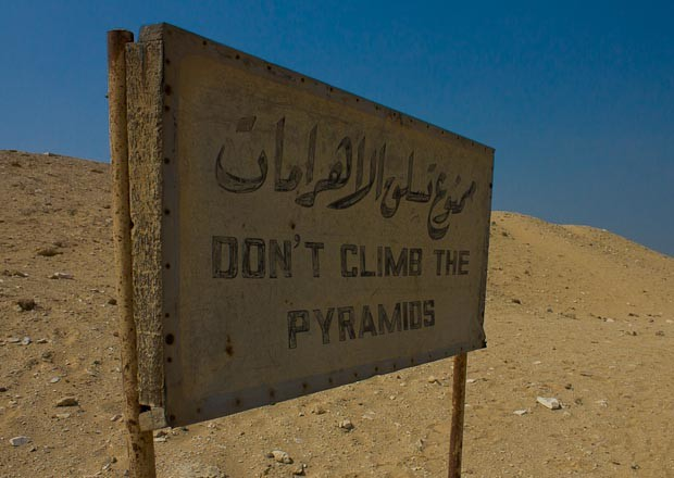 Don't Climb the Pyramid sign from Sakkara, Cairo, Egypt.