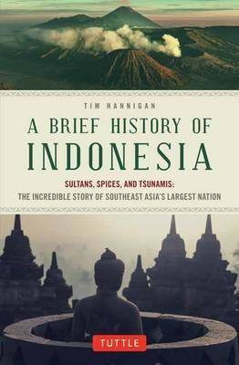 Cover image of a Brief History of Indonesia by Tim Hannigan.