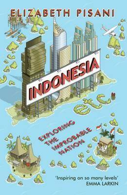 The nine best books about Indonesia for travellers - #1 Indonesia Etc. by Elizabeth Pisani.